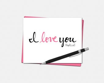 Valentines Day Card - I Love You...That's All - Love Card - Love Card for Him - I Love You Card - Valentine Day Card