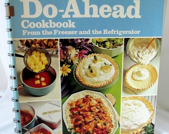 Betty Crocker's DO-AHEAD COOKBOOK From the Freezer and the Refrigerator Golden Press First Printing 1972