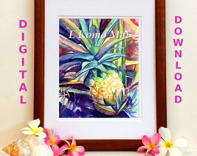 Pineapple Digital Art Prints 8x10 and 5x7 printable wall art E Komo Mai Welcome home decor Hawaiian quotes sayings downloadable print jpg
