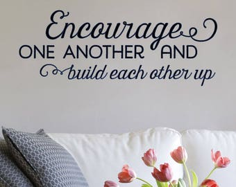 Wall Quote Decal Encourage One Another And Build Each Other Up Quote Inspirational Success Wall Art Vinyl Wall Decal