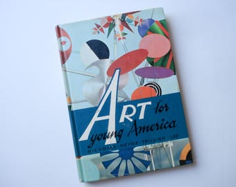 Art For Young America - 1962 - midcentury textbook for art appreciation