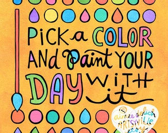 Paint Your Day (Last Call for 8x10 prints)