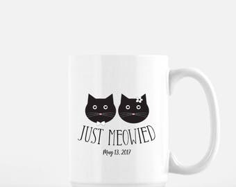 Cat Mug, Just Meowied, Just Married, Custom Wedding Date Mug, Cat Lover, Cat Gifts, Gifts for Cat Lovers, Cat Lover Mug, Meowied