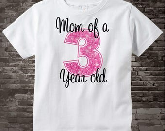 Mom of a 3 year old t-shirt with pink number, it matches one of the design in my store for girl's birthdays 11202015d