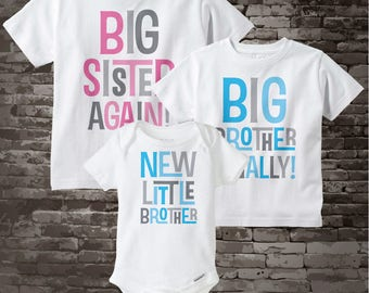 Set of Three,  Big Sister Again Shirt, Big Brother Finally Shirt and New Little Brother Onesie, Pregnancy Announcement 07132017a