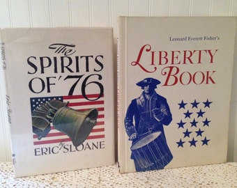 2 vintage books: The Spirit of '76 by Eric Sloane, signed (c) 1973 1st ed printing & Leonard Everett Fisher's Liberty Book (c) 1976 First Ed