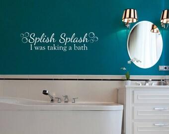 Splish Splash Decal - Splish Splash I was taking a bath Quote - Bubbles Stickers - Bathroom Wall Decor