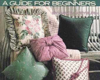 Pillow Making, A Guide For Beginners, Extra Easy Instructions for 20 Different Pillow Styles, Leisure Arts Leaflet 1265