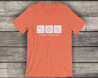 Oh Darling, Lets Be Explorers - Preshrunk Cotton T-Shirt - by Alpine Graphics - Choose Size and Color - T007