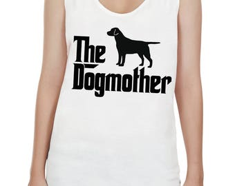 The Dogmother Labrador - Mother of Labrador - Labrador Dog Mom Women Unisex Shirt Tee Tunic Top Sleeveless Tank Top Size S,M,L,XL - IZTSUB50