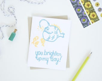You Brighten Up My Day Card - Angler Fish - Block Print