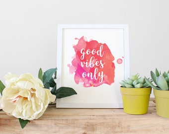 Good Vibes Only, PRINTABLE Wall Art, INSTANT DOWNLOAD, typography, quote art, dorm apartment decor, quote print, wall decor, quote print