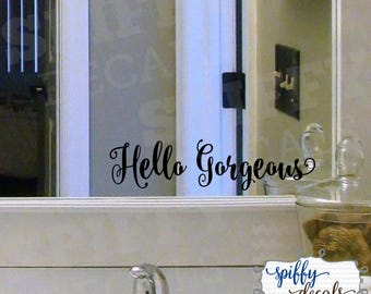 Hello Gorgeous Mirror Quote Wall Decal Vinyl Sticker Decor For Bathroom Bedroom Quote by Spiffy Decals
