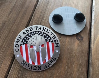 Come And Take Them – Molon Labe Pin