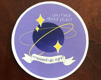 Psych Pluto Sticker