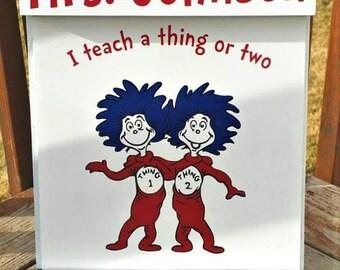 I teach a thing or two / Classroom Decor / Teacher Gift / Dr Seuss Decor / Wood Sign