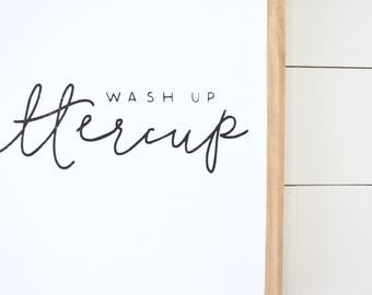 """WASH UP BUTTERCUP painted wood sign, 17""""x22"""" 