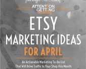 Etsy Shop Marketing Ideas for April 2018 - Best Selling Item, Daily Actionable Tactics Marketing Help to Drive Traffic to Your EtsyShop