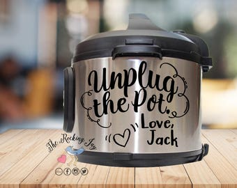 Crockpot, unplug the pot, jack pearson, this is us, Instant pot Decal,  IP decal, crock pot decal, pressure cooker