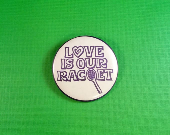 "Vintage TENNIS PINBACK Button ""Love is Our Racket"" Tennis Racquet Humor"