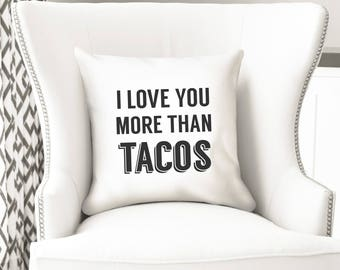 I love you more than tacos, Valentines day gift, best friend gift, taco party decor, throw pillow cover