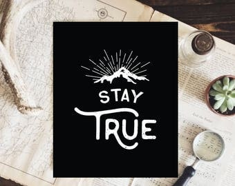 Office Art Print: Stay True - 8 x 10 in.