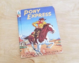 Vintage Children's Book Pony Express By Bruce Grant 1956 Rand McNally Elf Book Mid Century Book Horse Book