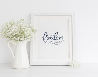 Freedom Sign, Freedom Printable, Patriotic sign, Fourth of July home decor, Calligraphy print, Art Print Instant Download