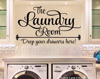 Laundry Room Mural- The Laundry Room Drop Your Drawers Here- Laundry Room Sign- Laundry Sign- Vinyl Laundry Sign- Laundry Room Decor