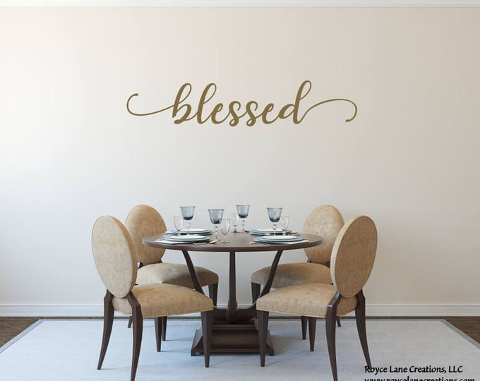 Blessed Decal/ Blessed Decor/Blessed Wall Art/Blessed Vinyl Decal/Handwritten Decal/Handwritten Blessed Decal/Dining Room Decal/Dining Room