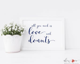 All You Need Is Love And Donuts Printable. Donuts Wedding Sign. Donuts Printable Sign. Dessert Table Sign. Wedding Dessert Sign.