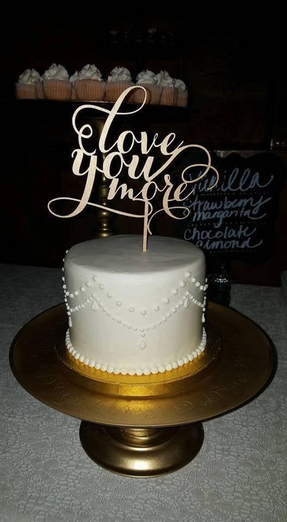 Love You More, Wedding Cake Topper, Love You More Cake Topper,  Love You More Wedding, Gold Love You More, Gold Glitter Love You More