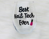 Best Nail Tech Ever handpainted wine glass/Nail Technician wine glass/Nail Technician gifts/Manicurist wine glass/Manicurist gifts