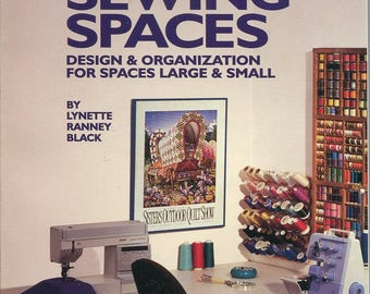 Dream Sewing Spaces Design & Organization for Spaces Large and Small by Lynette Ranney Black Paperback Book 1997