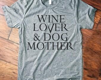 Wine Lover & Dog Mother Shirt. dog mom shirt. wine drinker shirt.