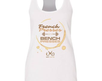 LIMITED EDITION French Presses Bench Presses, Super Soft Tank Top, Fitness Tanks, Workout Racerback Tank Tops, Fall, Coffee, Workout, Gym