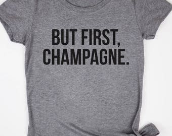 But First, Champagne Shirt