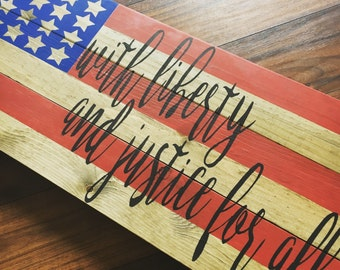 With Liberty and Justice for all-wood sign