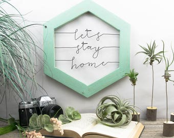 Let's Stay Home Sign   Bedroom Decor   Housewarming Gift   Wood and Metal Wall Art   Wire Wall Art   Gallery Wall Art   Geometric Wall Art