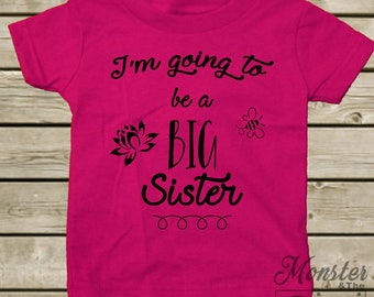 I'm Going to be a Big Sister - Infant, Toddler Tee or bodysuit