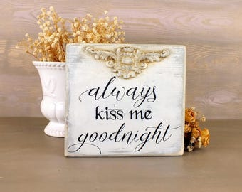 Always kiss me goodnight sign Reclaimed wood Love saying Kiss me sign French provincial Master bedroom art Shabby chic art Calligraphy sign
