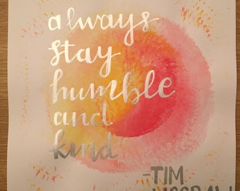 Always Stay Humble and Kind Song Lyric Calligraphy Quote