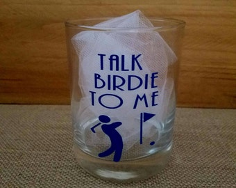 Talk Birdie to Me Glass, Whiskey Glass, Custom Glasses, golf lover gift, golf