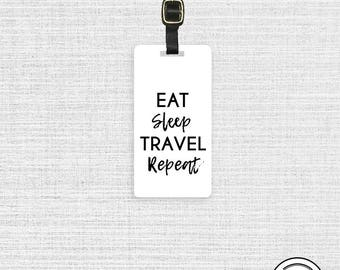 Luggage Tag Eat Sleep Travel Repeat  Travel Quote Personalized Metal Tag, Single Tag  Custom information on Backs