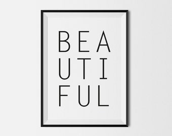 Beautiful Print, Modern Typography Poster, Instant Digital Download, Beautiful Quote, A4/ A3 Sizes, Scandi Printable Poster, Black & White