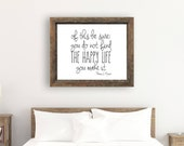 Of This Be Sure, You Do Not Find the Happy Life, You Make It, 11x14, 8x10, 5x7, Black and White Wall Decor, Wall Print, Home Decor