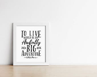 Peter Pan Nursery Art PRINTABLE - To live would be an awfully big adventure - Black and White - Minimalist Nursery Decor - SKU:9880