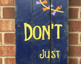 "Hancrafted Wood ""Don't Just Fly...Soar"" Sign"