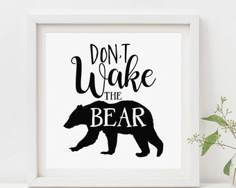 Don't Wake The Bear Printable Black Bear Print Bear Nursery Wall Art Nursery Quote Print Wilderness Nursery Decor Adventure Nursery Black