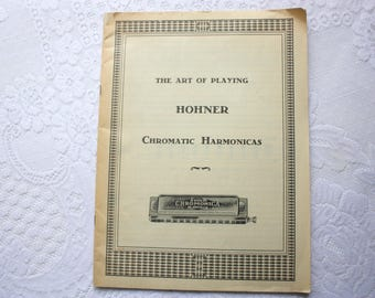 The Art of Playing Hohner Chromatic Harmonicas, Vintage Harmonica Sheet Music, Hohner Harmonica